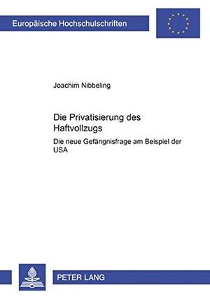 Nibbeling, Joachim. Die Privatisierung des Haftvol