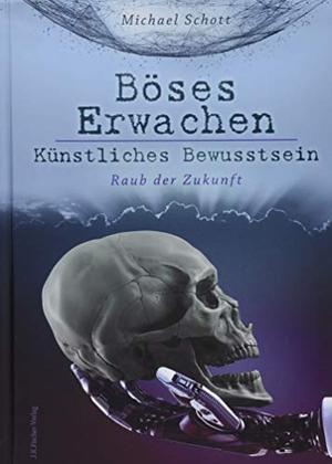 Schott, Michael. Böses Erwachen - Künstliches Be