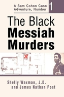 The Black Messiah Murders: A Sam Cohen Case Adventure, Number 1