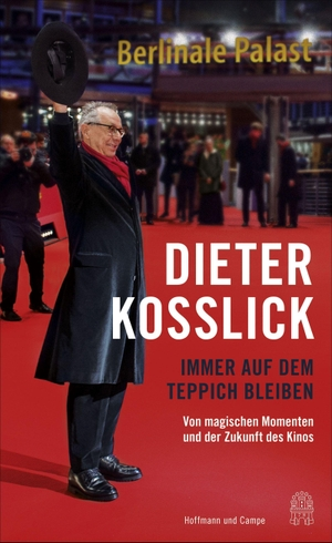 Kosslick, Dieter. Schön auf dem Teppich bleiben - Kino, Kunst und Kulinarik. Hoffmann und Campe Verlag, 2021.