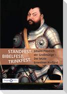 Standfest. Bibelfest. Trinkfest