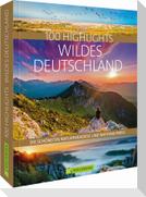 100 Highlights Wildes Deutschland