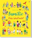 Familie - Das sind wir!