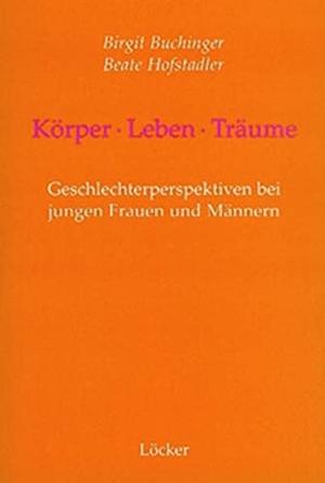 Buchinger, Birgit / Beate Hofstadler. Körper - Le