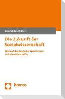 Die Zukunft der Sozialwissenschaft