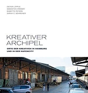 Dieter Läpple / Sebastian Kröger / Babette Peters / Sarah Schreiner. Kreativer Archipel - Orte der Kreativen in Hamburg und in der HafenCity. Junius Hamburg, 2015.