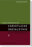 Christliche Sozialethik 2. Ein Lehrbuch