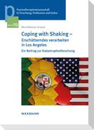 Coping with Shaking - Erschütterndes verarbeiten in Los Angeles
