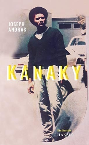 Andras, Joseph. Kanaky - Auf den Spuren von Alphonse Dianou. Ein Bericht. Hanser, Carl GmbH + Co., 2021.