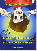 Potz Blitz - Cool abgehangen