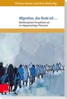 Migration, das finde ich ...
