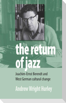 The Return of Jazz: Joachim-Ernst Berendt and West German Cultural Change