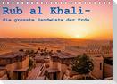 Rub al Khali - die grösste Sandwüste der Erde (Tischkalender 2021 DIN A5 quer)