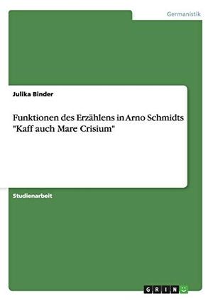 Binder, Julika. Funktionen des Erzählens in Arno