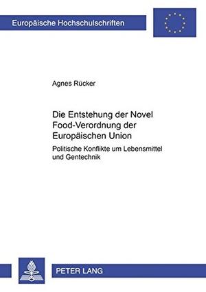 Rücker, Agnes. Die Entstehung der Novel Food-Verordnung der Europäischen Union - Politische Konflikte um Lebensmittel und Gentechnik. Lang, Peter GmbH, 2000.