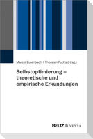 Selbstoptimierung - theoretische und empirische Erkundungen