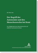 Der Begriff der Autonomie und des Menschenrechts bei Kant