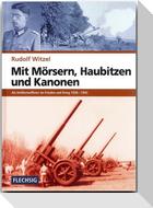 Mit Mörsern, Haubitzen und Kanonen