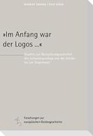 """""""Im Anfang war der Logos ..."""""""