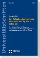 Das Aufgabenübertragungsverbot des Art. 84 Abs. 1 Satz 7 GG