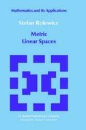 Metric Linear Spaces