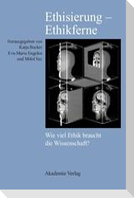 Ethisierung - Ethikferne