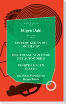 Einrede gegen die Mobilität / Der Anfang vom Ende des Automobils / Einrede gegen Plastik