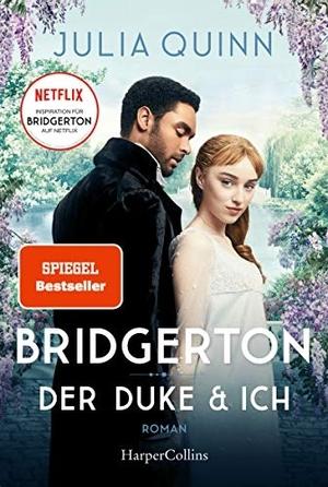 Quinn, Julia. Bridgerton - Der Duke und ich. HarperCollins, 2021.