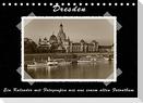 Dresden - Ein Kalender mit Fotografien wie aus einem alten Fotoalbum (Tischkalender 2022 DIN A5 quer)