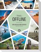 Travel - Offline - Urlaub ab vom Schuss