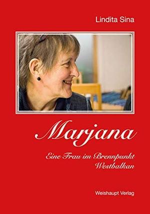 Lindita Sina. Marjana - Eine Frau im Brennpunkt Westbalkan. Weishaupt, H, 2017.