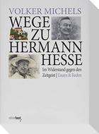Wege zu Hermann Hesse. Im Widerstand gegen den Zeitgeist