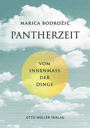 Bodrozic, Marica. Pantherzeit - Vom Innenmaß der