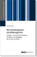 Der Kindergarten als Bildungs-Ort