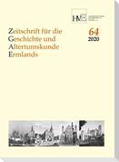 Zeitschrift für die Geschichte und Altertumskunde Ermlands, Band 64-2020
