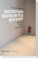 Institutionskritik im Feld der Kunst