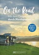 On the Road  Mit dem Campervan durch Nordspanien