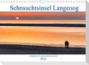 Sehnsuchtinsel Langeoog (Wandkalender 2022 DIN A4 quer)