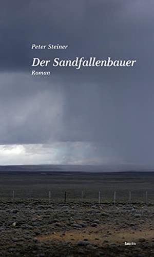 Peter Steiner. Der Sandfallenbauer - Roman. Editio