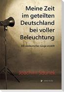 Meine Zeit im geteilten Deutschland bei voller Beleuchtung