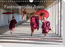 Faszinierendes Asien - Eine Kulturreise in den Fernen Osten (Wandkalender 2022 DIN A4 quer)