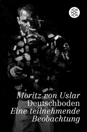 Moritz von Uslar. Deutschboden - Eine teilnehmende