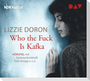 Who the Fuck Is Kafka
