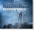 Die Geschichte der Oberammergauer Passionsspiele