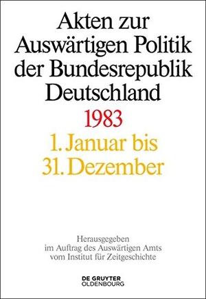 Tim Geiger / Matthias Peter / Mechthild Lindemann. Akten zur Auswärtigen Politik der Bundesrepublik Deutschland / 1983. De Gruyter Oldenbourg, 2014.