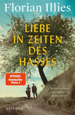 Illies, Florian. Liebe in Zeiten des Hasses - Chronik eines Gefühls 1929-1939. FISCHER, S., 2021.