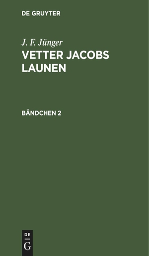 Jünger, J. F.. J. F. Jünger: Vetter Jacobs Laune