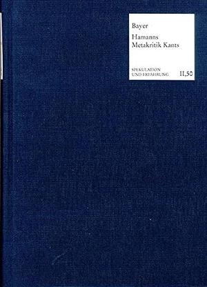 Oswald Bayer / Benjamin Gleede / Ulrich Moustakas. Vernunft ist Sprache - Hamanns Metakritik Kants. frommann-holzboog, 2002.