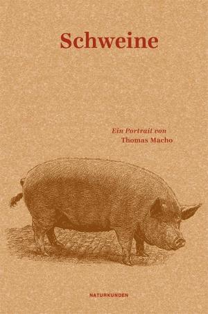 Thomas Macho / Judith Schalansky / Falk Nordmann. Schweine - Ein Portrait. Matthes & Seitz Berlin, 2015.