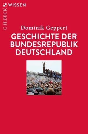 Geppert, Dominik. Geschichte der Bundesrepublik Deutschland. Beck C. H., 2021.